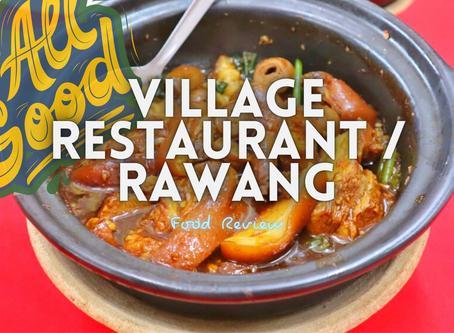 Jom EAT! // Village Restaurant @ Rawang