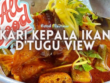 Jom EAT! | Kari Kepala Ikan D'Tugu View