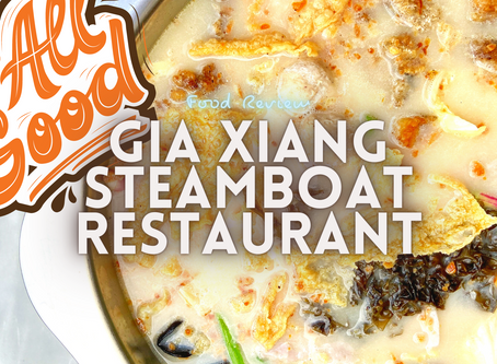 Jom EAT! Gia Xiang Steamboat Restaurant