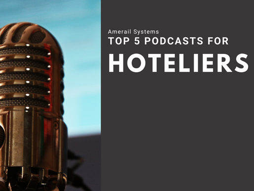 Amerail Systems Top 5 Podcasts for Hoteliers