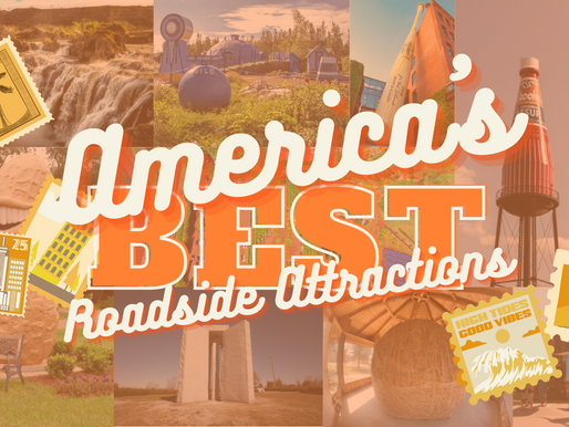 America's Best Roadside Attractions 2021 - The Ultimate Guide (States A-M)