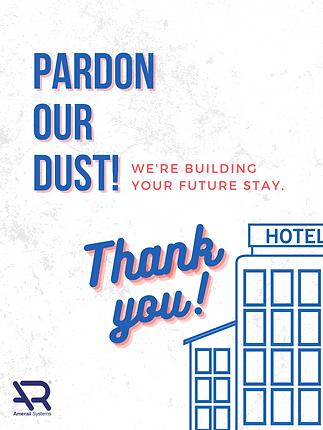 pardon our dust hotel renovation signpng