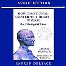 Astrology Audiobook How Emotional Conflicts Trigger Disease An Astrological View by Astrologer Lauren Delsack