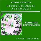 Astrology Audiobook Birth Time Rectification by Astrologer Lauren Delsack