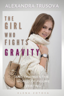 Alexandra Trusova. The Girl Who Fights Gravity