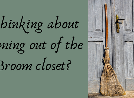 Thinking about coming out of the Broom closet?
