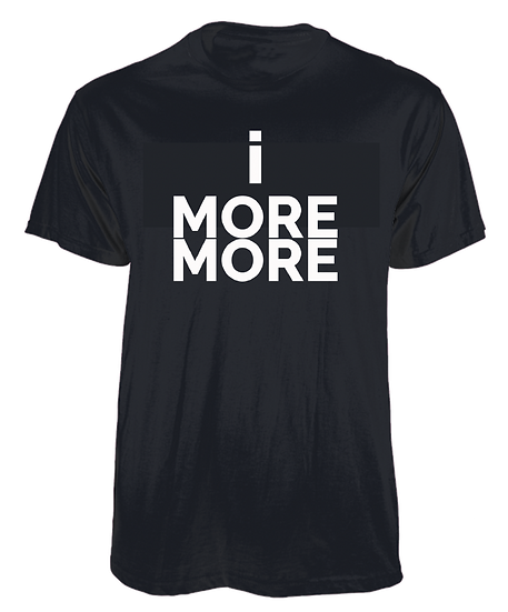 THE MORE MORE T-SHIRT