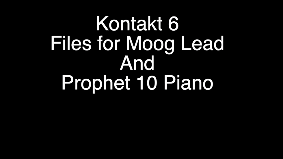 Mapping files for Kontakt 6  for Moog Lead and Prophet 10 Piano