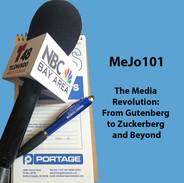MeJo101 The Media Revolution: From Gutenberg to Zuckerberg and Beyond