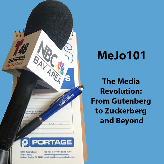 MeJo101 The Media Revolution: From Gutenberg to Zuckerberg and Beyond