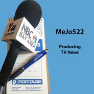 MeJo522  Producing TV News