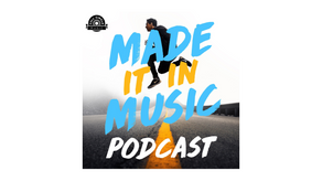 Made It In Music Podcast - SmithField: How Independent Artists Make Major Industry Relationships