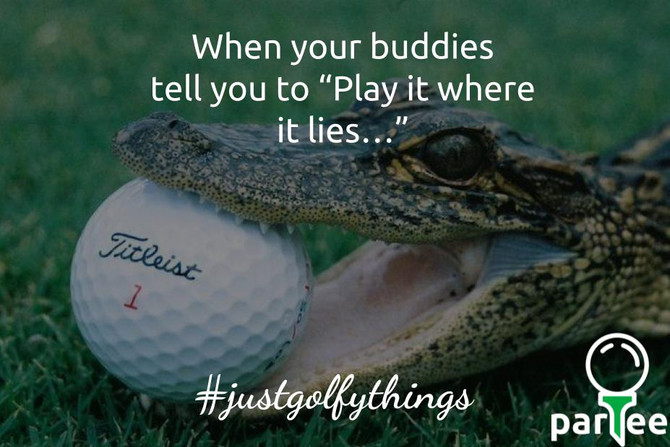 Play it where it lies...