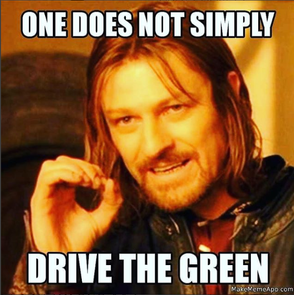 Drive the Green...