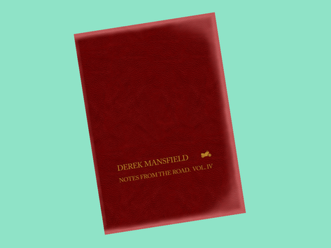 Notes from the Road IV by Derek Mansfield