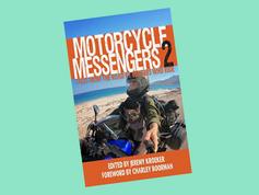 Motorcycle Messengers 2 ed Jeremy Kroeke