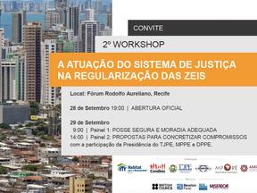 """Começou o 2º Workshop """"A atuação do Sistema de Justiça na regularização das ZEIS"""""""