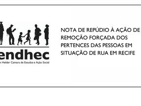 Carta repudia remoção forçada dos pertences de pessoas em situação de rua no Recife