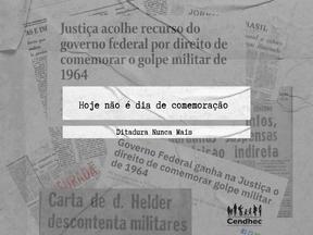 31 de março: Quase 60 anos após a Ditadura, precisamos lembrar que esse não é um dia de comemoração