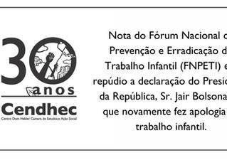 Nota de repúdio do  Fórum Nacional de Prevenção e Erradicação do Trabalho Infantil (FNPETI).