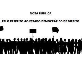 Nota Pública | Pelo respeito ao Estado Democrático de Direito