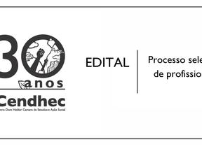 Cendhec lança edital para contratação de comunicadora.