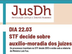 Neste 22 de março oSTF julga o auxilio-moradia para juízes