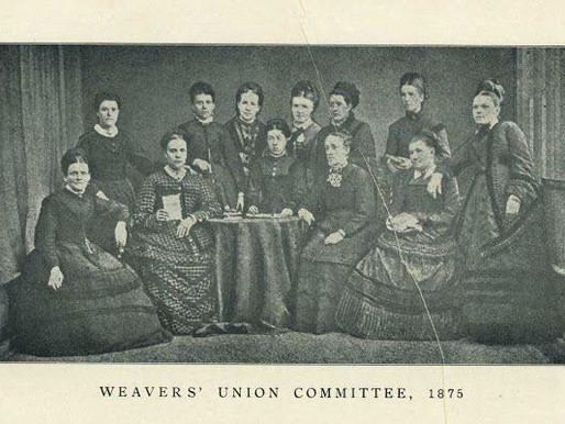 Anne Ellis and the 1875 Weavers Union Strike; and the Women's Bus Strike 1918