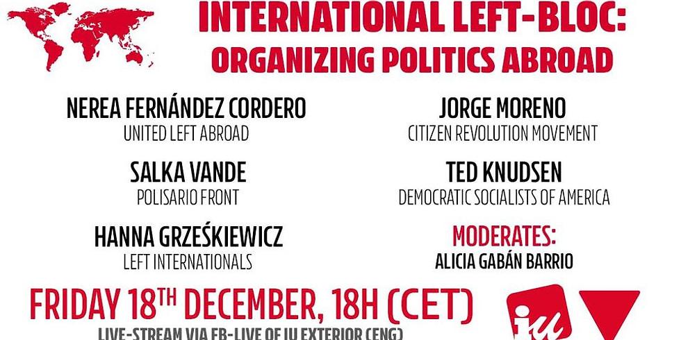 International left-bloc: organising politics abroad