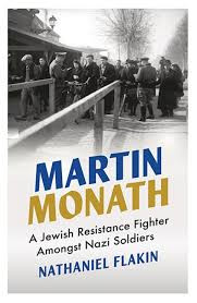 Review • Martin Monath: A Jewish Resistance Fighter Among Nazi Soldiers