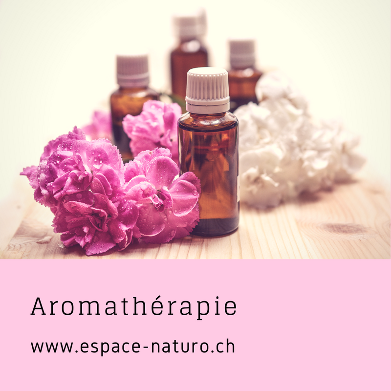 aromathérapie www.espace-naturo.ch huiles essentielles
