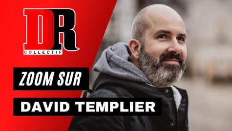 Zoom sur David Templier - Collectif DR