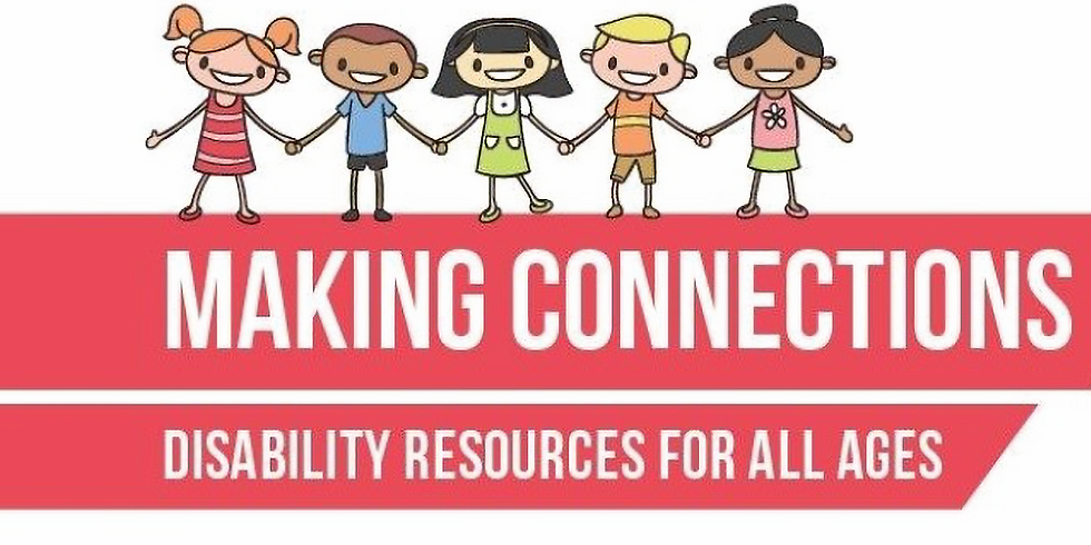 Making Connections Disability Resources for All Ages