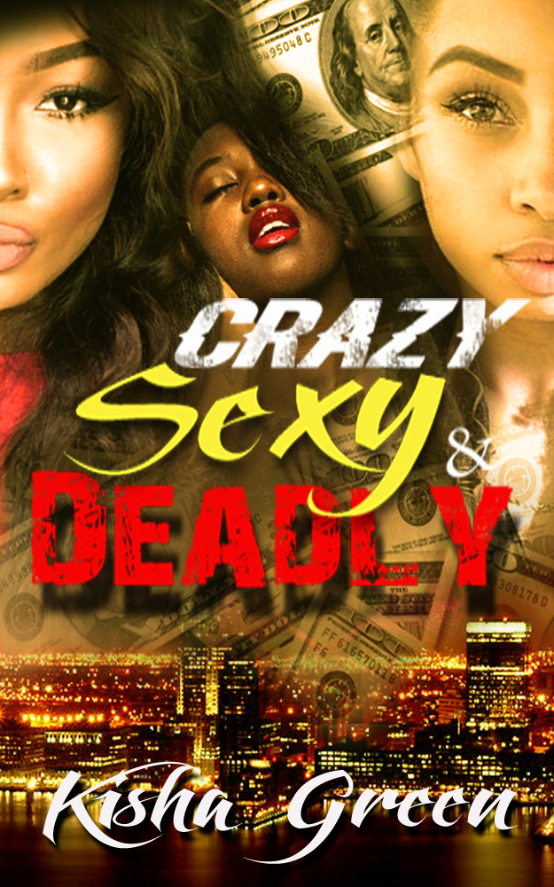 Crazy Sexy & Deadly