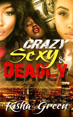 Crazy Sexy & Deadly