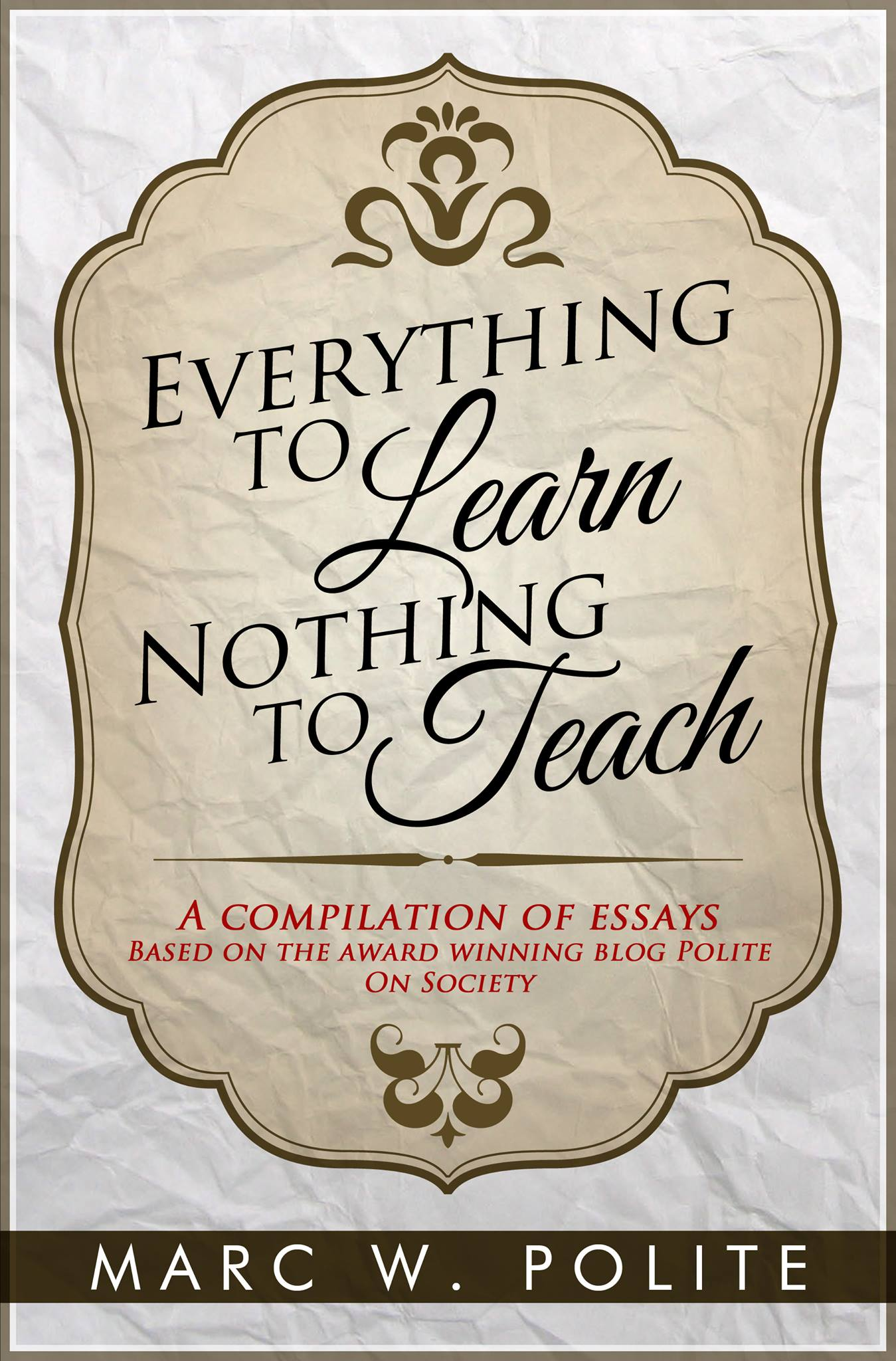 Everything To Learn, Nothing To Teach