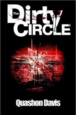 The Dirty Circle by Quashon Davis