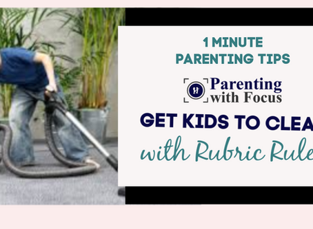Get Kids to Clean with Rubric Rules | One Minute Parenting Tip Video