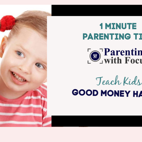 Teach Kids Good Money Habits: One Minute Parenting Tip Video