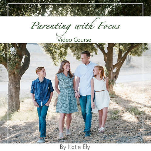 Parenting with Focus Video Course