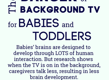 The Danger of Background TV for Babies and Toddlers