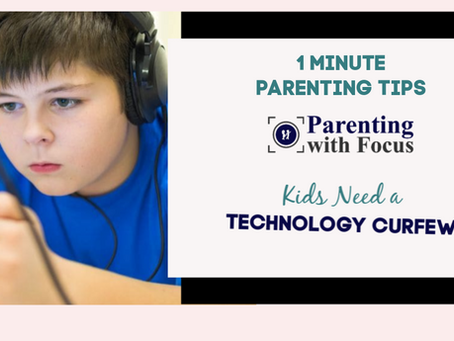 Kids Need a Technology Curfew: One Minute Parenting Tip Video