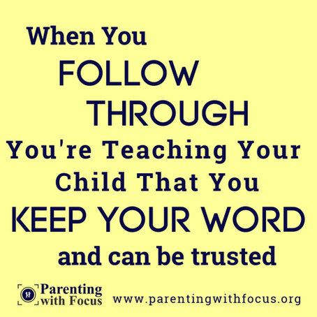 Follow Through Teaches Trust