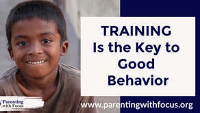 Training Is the Key to Good Behavior   One Minute Parenting Tips