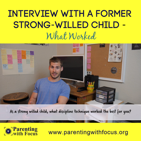 Interview with a Former Strong-willed Child — What Worked