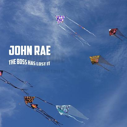 John Rae The Boss Has Lost It