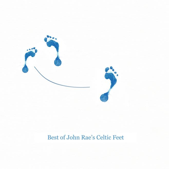 Best of John Rae's Celtic Feet