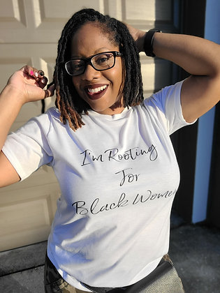 I'm Rooting For Black Women Tee