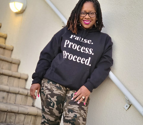 Pause.Process.Proceed Hoodie