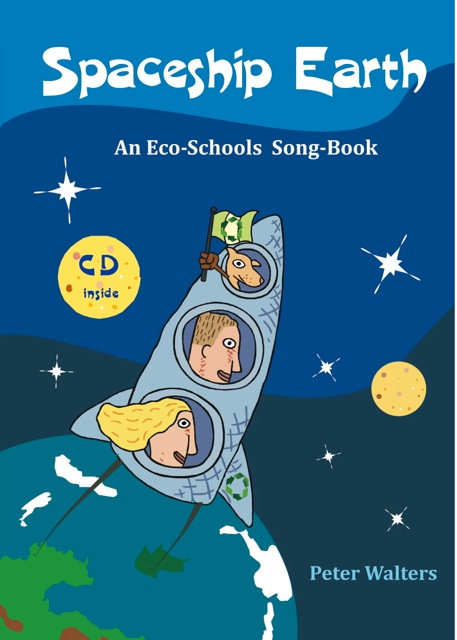 Spaceship Earth- An Eco-Schools Songbook